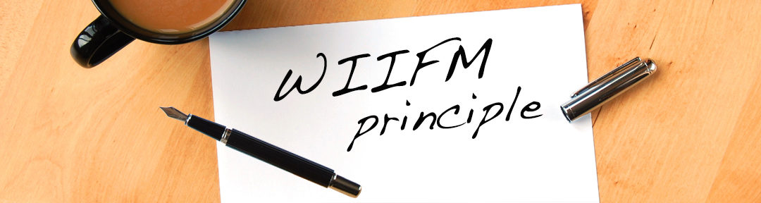WIIFM Principle: The Secret To Grabbing Audience Attention