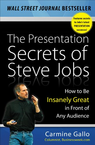 Presentation Books - The Presentation Secrets of Steve Jobs: How to Be Insanely Great in Front of Any Audience