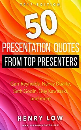 Presentation Books - 50 Presentation Quotes from Top Presenters: Garr Reynolds, Nancy Duarte, Seth Godin, Guy Kawasaki, and more